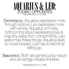 Zodiac Opposites: Aquarius & Leo. For much more on the zodiac signs, click here.