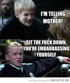 Joffrey you little b1tch!