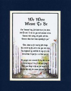 """""""We Were Meant to Be"""" A Gift For A Boyfriend Or Girlfriend. Touching 8x10 Poem, Double-matted In Navy/White, And Enhanced With Watercolor Graphics. by Poems For Husbands, Wives, Girlfriends & Boyfriends Price: $11.95"""