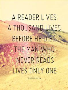 A reader lives a thousand lives <3