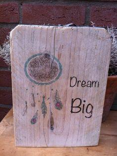 """Steigerhouten bordje  """" DREAM BIG"""""""