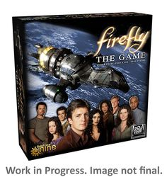 Firefly-  A Pick-up/Deliver game that if full of theme from Firefly and Serenity.  Some of the scenarios might run a bit long, but I am happy that they have Solo rules for when I can't convince other people to play int he Firefly universe for 2-3 hours.
