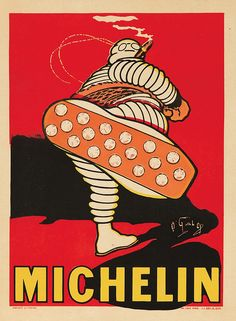 "* Michelin.  1913 O'GALOP (Marius Rossillon, 1867-1946)  An exceedingly rare, before sales-text design of this in-your-face image promoting Michelin tires. Usually seen with the accompanying text which translates as ""the sole kick,"" this poster more commonly appeared in blue."