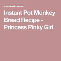 Instant Pot Monkey Bread Recipe - Princess Pinky Girl