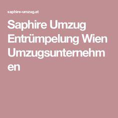 Saphire Umzug Entrümpelung Wien Umzugsunternehmen Moving Companies, Things To Do