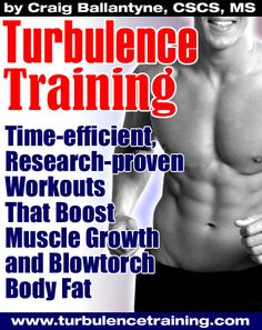 With the Turbulence Training workouts, you'll lose fat, gain muscle, get stronger, and still get out of the gym in under an hour while training as little as 3 days per week. You'll conquer the'No time' problem we all face in our fast paced lives today, giving you more time to enjoy the body you've worked so hard to achieve.