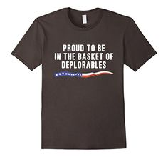 Men's Proud To Be In The Basket Of Deplorables T-Shirt 2X...