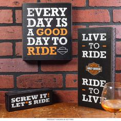This Harley-Davidson wood sign set lets you decorate your bar or garage with three classic Harley slogans: Live to Ride, Ride to Live; Every Day is a Good Day to Ride; and Screw It!, Let's Ride. Signs measure 5.5