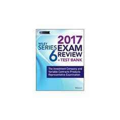 Wiley Series 6 Exam Review 2017 : The Investment Company and Variable Contracts Products Representative