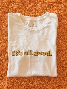 It's All Good :) Tee