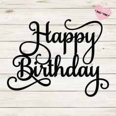 Happy Birthday Writing Style, Happy Birthday In Cursive, Happy Birthday Caligraphy, Happy Birthday Signs, Happy Birthday Cake Topper, Birthday Cupcakes, Teen Birthday, Cake Lettering, Writing Styles