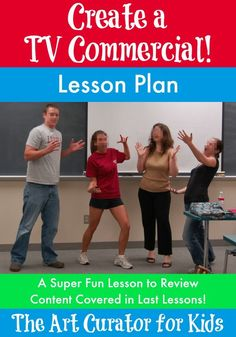Drama: The Art Curator for Kids - Create a TV Commercial Lesson Plan The Plan, How To Plan, Drama Teacher, Drama Class, Drama Drama, Acting Class, Acting Games, Teaching Theatre, Teaching Music