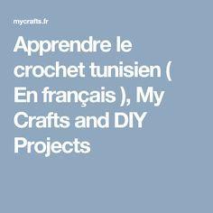 Apprendre le crochet tunisien ( En français ), My Crafts and DIY Projects