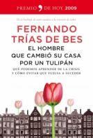 El hombre que cambió su casa por un tulipán : qué podemos aprender de la crisis y cómo evitar que vuelva a suceder / Fernando Trías de Bes