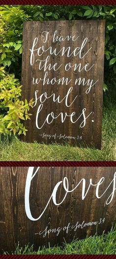I Have Found the one Whom my soul loves -Song of Solomon 3:4 Bible Verse Wedding sign, Wedding gift, farmhouse #ad
