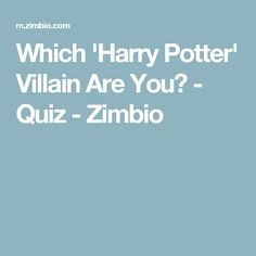 Which 'Harry Potter' Villain Are You? - Quiz - Zimbio