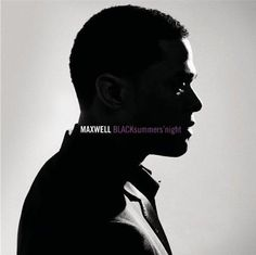 Maxwell... This album has gone hard since it came out!! LOVE LOVE LOVE