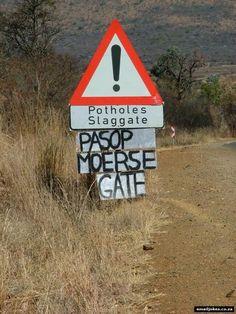 Funny sign in Afrikaans in South Africa. BelAfrique your personal travel planner… News South Africa, African Life, African Style, Out Of Africa, My Roots, My Land, Funny Signs, Bumper Stickers, Cape Town