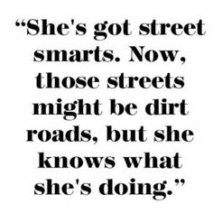 girl quotes Street smarts, country road, she knows what shes doing. Summer Beach Quotes, Country Girl Quotes, Country Girls, Southern Girls, Southern Charm, Southern Sayings, Country Living, Country Sayings, Southern Belle