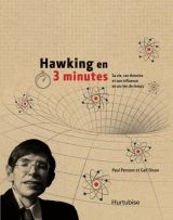 Hawking en 3 minutes - Hawking, le cosmologiste, raconté en 3 minutes vous familiarisera avec la pensée de ce génie de notre temps, considéré comme l'héritier d'Einstein. Confiné à un fauteuil roulant, il n'en a pas moins repoussé les limites de la science et est devenu une star populaire, faisant même une apparition dans Les Simpsons ! Le film biographique est gagnant cette année aux Oscars. [ QC16 H392 P267 2012 F ]