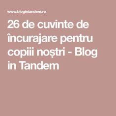 26 de cuvinte de încurajare pentru copiii noștri - Blog in Tandem