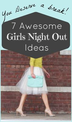 7 Awesome Girls Night Out Ideas!