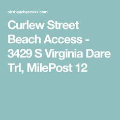 Curlew Street Beach Access - 3429 S Virginia Dare Trl, MilePost 12