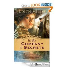 Amazon.com: In the Company of Secrets (Postcards from Pullman Book #1) eBook: Judith Miller: Kindle Store, free again today 11/8 Christian historical