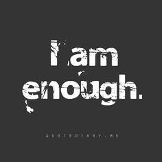 Ich bin genug.
