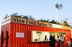 San Francisco's Slow Food Nation Festival in 2008 was a celebration of delicious foods and sustainability, capped off by a reclaimed cargo shipping container that was converted into a ticket counter and welcome center.