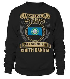 I May Live in North Dakota But I Was Made in South Dakota #SouthDakota