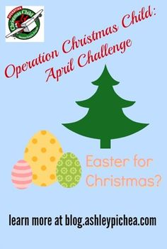 Easter for Christmas? || Operation Christmas Child: April Challenge