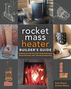 Rocket Mass Heater Builder's Guide