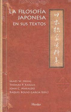 La filosofía japonesa en sus textos / editado por James W. Heisig, Thomas P. Kasulis, John C. Maraldo ; edición española a cargo de Raquel Bouso García