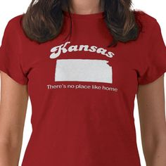Kansas--There's no place like home T-shirt