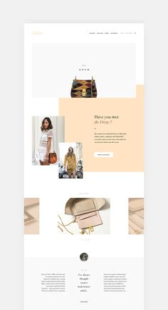 Chloé was established in 1952 when its founder Gaby Aghion had the revolutionary idea of inventing the concept of luxury ready-to-wear. More than fifty years later Chloés vision of women in fashion and fragrances lives on loyal to strong values: femin Web Web Design Trends, Design Sites, Blog Design, App Design, Branding Design, Mobile Design, Website Layout, Blog Layout, Web Layout