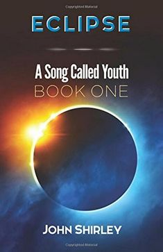 Buy Eclipse: A Song Called Youth Book One by John Shirley and Read this Book on Kobo's Free Apps. Discover Kobo's Vast Collection of Ebooks and Audiobooks Today - Over 4 Million Titles! Reading Online, Books Online, Eclipse Book, Roger Zelazny, Cheap Books, Guerrilla, Audio Books, New Books