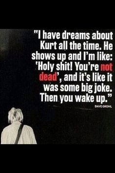 Kurt Cobain. Dave Grohl quote
