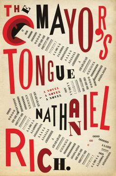 The Mayor's Tongue. Riverhead Hardcover, 2008. Book cover by Gray 318.