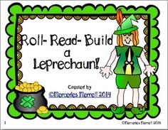 Hello, this is a freebie that I created to share with you, and I want to let you know that it goes along with one of my March products:  Celebrate St. Patrick's Day with Mrs. O'Daly and the Leprechaun. This Roll- Read- Build a Leprechaun is self-explanatory, all you need is to make copies to put in your literacy centers, put them in plastic sleeves for durability, and provide the students with dice, and drawing paper.