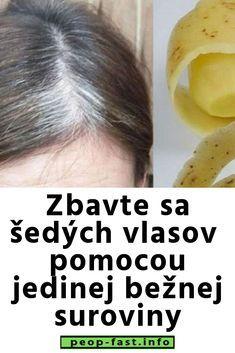 Zbavte sa šedých vlasov s pomocou jedinej bežnej suroviny Health Fitness, Hair Beauty, Per Diem, Lemon, Medicine, Health, Health And Fitness, Cute Hair
