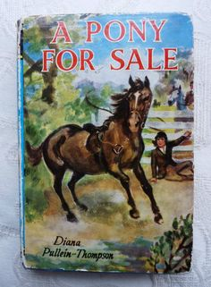 A Pony For Sale ~ Diana Pullein-Thompson ~ Seagull Library Animal Magazines, Animal Books, Vintage Children's Books, Vintage Posters, I Love Books, My Books, Ponies For Sale, Horse Story, Vintage Bookshelf