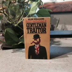 Gentleman Traitor | Used, Rare, Vintage and Out of Print Books - www.ValiumBlueBooks.com #Books