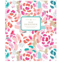 2016 MIDYEAR FLAGSHIP DAY DESIGNER | Painterly Floral by Whitney English Whitney English, Day Designer, Cool Things To Make, How To Make, Make It Work, School Supplies, Floral, Blog, Organization