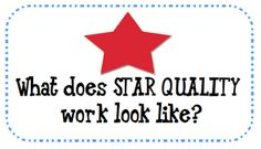 Tips for getting star quality work.  FREE printable.