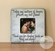 Today My Matron Of Honor Forever My Best Friend Picture Frame, Personalized Bridesmaid Picture Frame, Matron of Honor Wedding Gift by 2ChicksAndABasket on Etsy