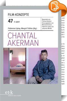 Film-Konzepte 47: Chantal Akerman    :  Das Werk, das Chantal Akerman hinterlässt, umfasst nahezu fünfzig Filme – experimentelle und erzählende, dokumentarische und fiktionale, literarische und autobiografische Arbeiten, die für das Kino und für das Fernsehen ebenso wie als Installationen für den Ausstellungsraum entstanden sind. Akerman verstand sich selbst als Grenzgängerin zwischen dem künstlerischen und dem kommerziellen Film, als Nomadin nicht nur auf dem Gebiet des Filmemachens, ...