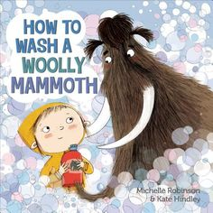 How to Wash a Woolly Mammoth by Michelle Robinson (read aloud)