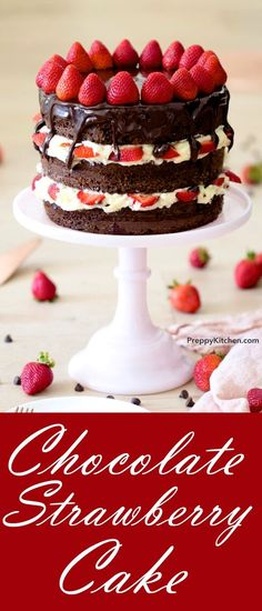Chocolate cake with chocolate frosting, chocolate ganache, and sweet strawberries! This is the BEST chocolate cake recipe! #chocolatecake #strawberrycake #dessert