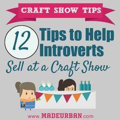 Are you introverted or extroverted? Either way these tips to help introverts sell more at craft show are a good read! I recently came across this post over on Made Urban and as an introvert I think th